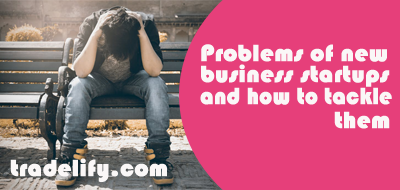 Problems you will face as a new business owner and how to tackle them